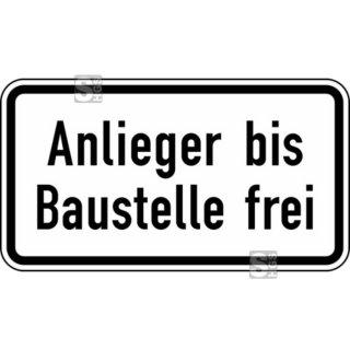 Verkehrszeichen Verkehrsschild Zusatzzeichen 330x600mm ANLIEGER BIS BAUSTELLE FREI  RA1